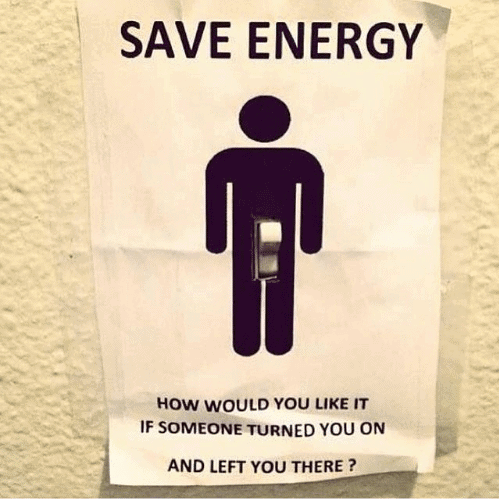 save-energy-how-would-you-like-it-if-someone-turned-you-on
